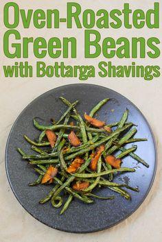 haricots verts rôtis au four et poutargue                                                                                                                                                     Plus