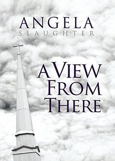 A View from There: Angela Slaughter: 9781681426563: Amazon.com: Books