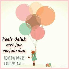 Hoop jou dag is baie spesiaal. Happy Birthday Meme, Birthday Love, Birthday Wishes, Good Advice, Special Day, Paper Art, Congratulations, Birthdays, Clip Art