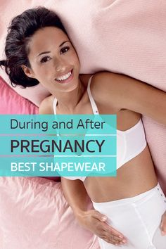 e91f356d627a4 Shapewear During and After Pregnancy