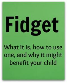 Fidget: What It Is, How To Use One, & Why It Might Benefit Your Child  - Pinned by @PediaStaff – Please Visit  ht.ly/63sNt for all our pediatric therapy pins