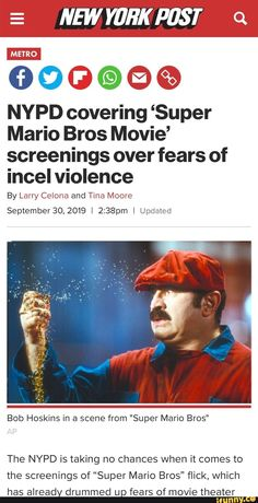 """E NEW YÚH'K ST Q NYPD covering 'Super Mario Bros Movie' screenings over fears of incel violence By Larry Celona and Tina Moore September 2019 I I Updated Bob Hoskins in a scene from """"Super Mario Bros"""" The NYPD is taking no chances when it Funny Spongebob Memes, Funny Memes, Tina Moore, Movie Screenings, Mario Memes, Video Game Memes, Mario And Luigi, New York Post, Gaming Memes"""