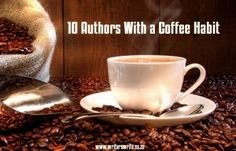 The Coffee Club - 10 authors addicted to coffee - Writers Write