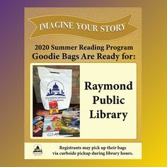 SUMMER READING PROGRAM UPDATE: Registrants who have the Raymond Public Library as their library branch in READsquared may pick up their goodie bags during normal library hours via curbside pickup. Enjoy! 🎁 #SRP2020 #ImagineYourStory