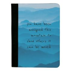 """Blue mountain nature landscape quote artsy Padfolio available on zazzle.com, for ($24.95). Look professional and stylish with a custom padfolio. Featuring a pen holder slot, pocket for notes, business card slots, and a pad of perforated paper. -Dimensions: 12.5""""l x 9.5""""w x 0.75""""h -Polyester construction is durable and allows for full color designs-Lined inner pockets help capture loose papers and includes 2 business card slots-Lined perforated notepad included-Includes pen holder slot."""