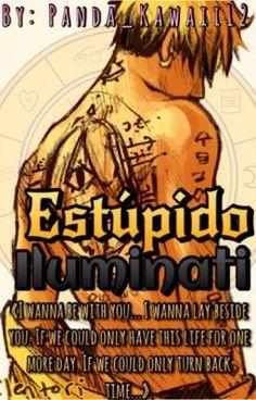 """Deberías leer """" Estúpido iluminati. [Bill&Tú] [Book #1] """" en #Wattpad #fanfic"""