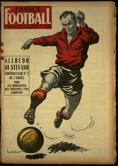 France Football magazine in Nov 1957 featuring Alfredo Di Stefano of Spain on the cover. France Football, Football S, Retro Football, World Football, Football Program, Football Cards, Football Players, Vintage Football, Ballon D Or Winners