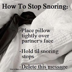 Stop Snoring Remedies-Tips - How to stop your husband from snoring with these easy steps! - The Easy, 3 Minutes Exercises That Completely Cured My Horrendous Snoring And Sleep Apnea And Have Since Helped Thousands Of People – The Very First Night! Haha Funny, Lol, Funny Stuff, Funny Shit, Funny Things, Random Stuff, Stuff Stuff, That's Hilarious, How To Stop Snoring