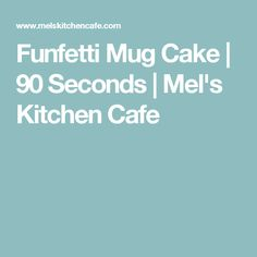 Funfetti Mug Cake | 90 Seconds | Mel's Kitchen Cafe