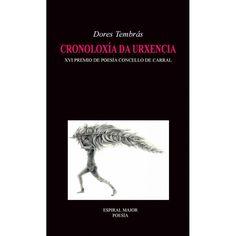 Cronoloxía da urxencia / Dores Tembrás ; prólogo, Pilar Pallarés