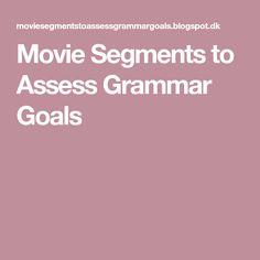 Movie Segments to Assess Grammar Goals