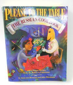 Please to the Table Russian Cookbook 400 Recipes Baltics to Uzbekistan 1st Ed