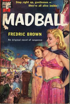 Madball (aka The Pickled Punks)  Dell First Edition 2 E (1953)   Fredric Brown Cover art by Griffith Foxley