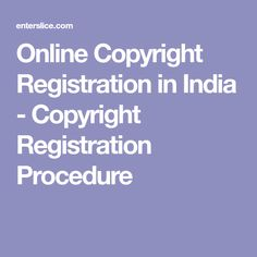 Online Copyright Registration in India - Copyright Registration Procedure