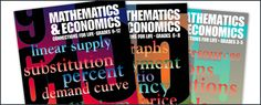 """Mathematics and Economics: Connections for Life by CEE: created specifically for math teachers shows how mathematics concepts and knowledge can be used to develop economic and personal financial understandings. Including lessons like, """"Pizza on a Budget"""" and """"How Much Time?"""" -The Council for Economic Education"""