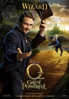 James Franco in 'Oz: The Great and Powerful'...Watched this on 3/9/2013...a VERY GOOD prequel...