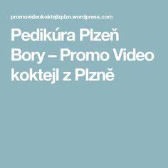 Pedikúra Plzeň Bory – Promo Video koktejl z Plzně