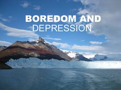 take a look at the link between boredom and depression to see that psychologically they only differ in degree.