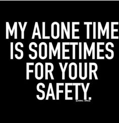 Alone Sarcasm Quotes, True Quotes, Great Quotes, Quotes To Live By, Inspirational Quotes, Sassy Quotes, Humor Quotes, Sarcasm Meme, War Quotes