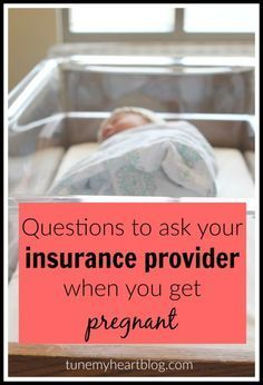 Questions to ask your insurance provider when you get pregnant!