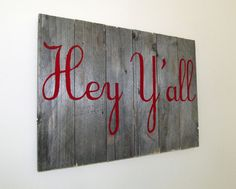 Pallet Wood Sign Reclaimed  Hey Y'all by ReclaimCreationsShop, $34.00