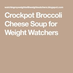 Crockpot Broccoli Cheese Soup for Weight Watchers