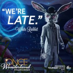"""We're Late."" - White Rabbit"