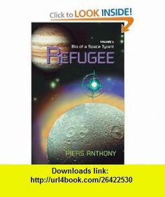 Refugee (9780738806938) Piers Anthony , ISBN-10: 0738806935  , ISBN-13: 978-0738806938 ,  , tutorials , pdf , ebook , torrent , downloads , rapidshare , filesonic , hotfile , megaupload , fileserve