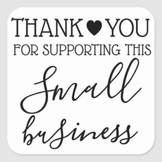 Shop Thank you for supporting small business square sticker created by ArtyApplesCorporate. New Business Quotes, Business Signs, Family Business, Business Ideas, Salon Quotes, Thank You For Support, Supportive Friends, Support Local Business, Family Quotes