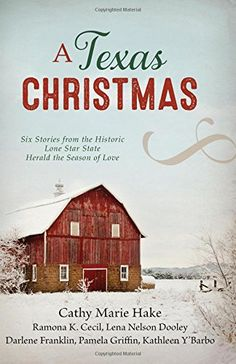 A Texas Christmas: Six Romances from the Historic Lone Star State Herald the Season of Love by Ramona K. Cecil