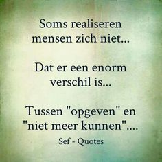 Broken Dreams, Sef Quotes, Dutch Words, Love Quotes, Inspirational Quotes, Facebook Quotes, Dutch Quotes, True Words, Quote Of The Day