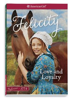 Love and Loyalty: A Felicity Classic Volume 1 is a bound book of the first three books of Felicity's Central Series. Stories Included Meet Felicity, Felicity Learns a Lesson, Felicity's Surprise