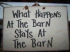 What Happens at The Barn Stays at the Barn funny sign