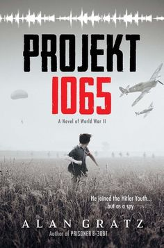 Projekt A Novel of World War II PDF By:Alan Gratz Published on by Scholastic Inc. World War. New Books, Good Books, Books To Read, Books 2016, Book Burning, Berlin, Books For Teens, Fiction Novels, Historical Fiction