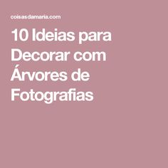 10 Ideias para Decorar com Árvores de Fotografias