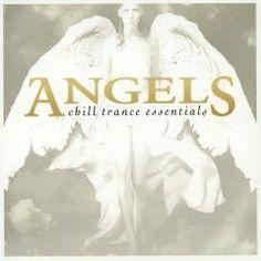 Angels : Chill Trance Essentials | Angels - Chill Trance Essentials 1
