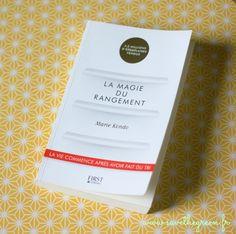 J'ai lu : La magie du rangement, de Marie Kondo. Vous rêvez d'un intérieur toujours propre et rangé ? Tout est une question de méthodologie : Vive le tri !!