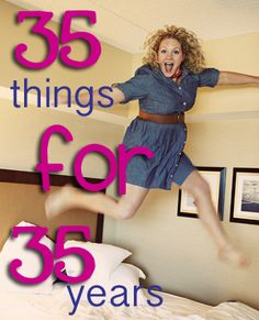 35 life lessons for 35 years. Sharing 35 awesome tips, lessons and bits of wisdom collected over 35 years.