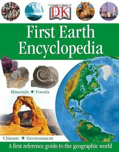 First Earth Encyclopedia (DK First Reference), http://www.amazon.com/dp/0756671396/ref=cm_sw_r_pi_awdm_.YT-sb1GCEF81