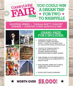 Country Living wants to send one winner and a guest to the Nashville Country Living Fair in Nashville, TN from April 21, 2017 - April 23, 2017. Enjoy two weekend passes to the Country Living Fair, a two-night stay at the Hutton Hotel, two tickets to Thomas Rhett's show at the Ascend Amphitheater and a backstage meet-and-greet with Thomas Rhett, dinner for two at Husk restaurant, dinner for two at Little Octopus, breakfast for two at Biscuit Love, a $150 gift card to White's Mercantile...