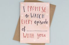 If your loved one is constantly worried youre going to watch the next episode of your favourite Netflix series without them, make the ultimate promise and fill out our hand drawn Valentines Day Card! Alternatively, if you are feeling brave let them fill it out themselves! This A6 card