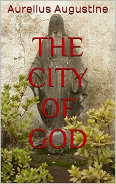 The city of God by Aurelius Augustine, http://www.amazon.com/dp/B00ONBK96W/ref=cm_sw_r_pi_dp_9w.9ub10DFM28