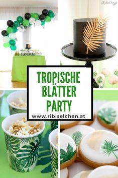 """Tropische Party: Hier findest du eine Party mit dem aktuellen Trend """"tropische Blätter"""" mit Sweet Table, Deko-Ideen und Anleitung für eine Torte! Tropical leaves party #ribiselchen #tropischeparty #tropicalparty #geburtstagsparty"""