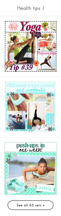 """Health tips :)"" by xo-sunkissed ❤ liked on Polyvore featuring art, tips, yoga, polyvoretips, imgrc, HL, tipsbyanya, auditiontipsbyanya, knorrtips and GUESS"