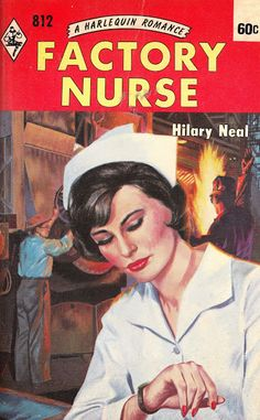 Factory Nurse Neal Harlequin Edition 1964 Since I Was A Teen I Have Been A Fan Of The Nurse Romance