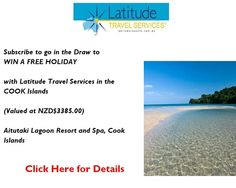 WIN a FREE holiday in the COOK ISLANDS, Australia and NZ only (sorry)