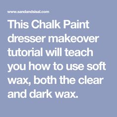 This Chalk Paint dresser makeover tutorial will teach you how to use soft wax, both the clear and dark wax.