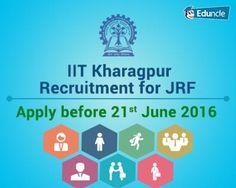 IIT Kharagpur Recruitment for JRF | Apply before 21st June 2016