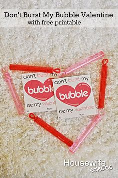 Housewife Eclectic: Don't Burst My Bubble Valentine with Free Printable