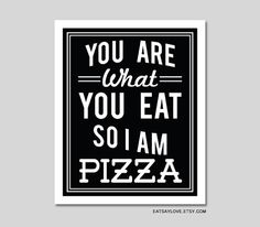 Pizza art print, You are What You Eat, black and white kitchen art,typography art print,simple kitchen decor,funny kitchen art,kitchen quote...